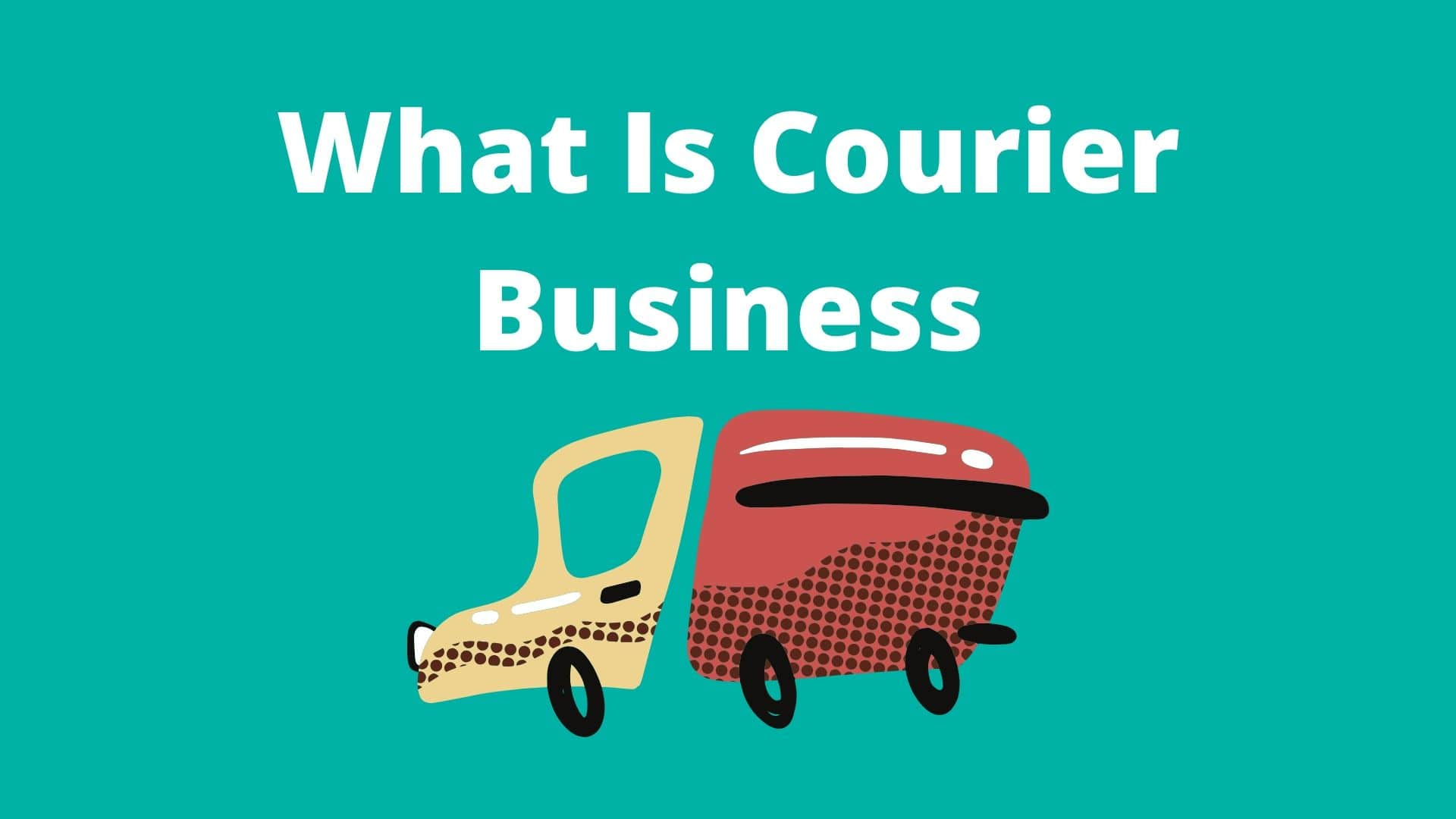 What Is Courier Business