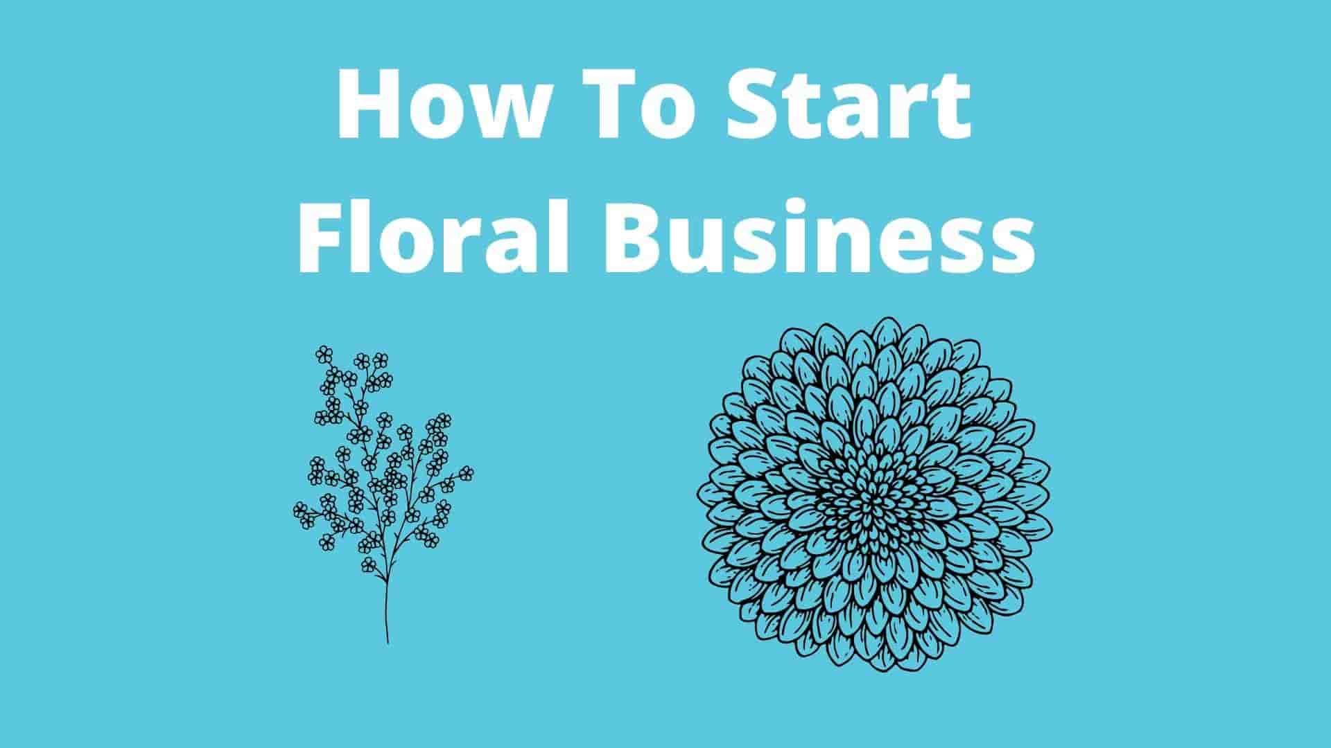 How To Start Floral Business