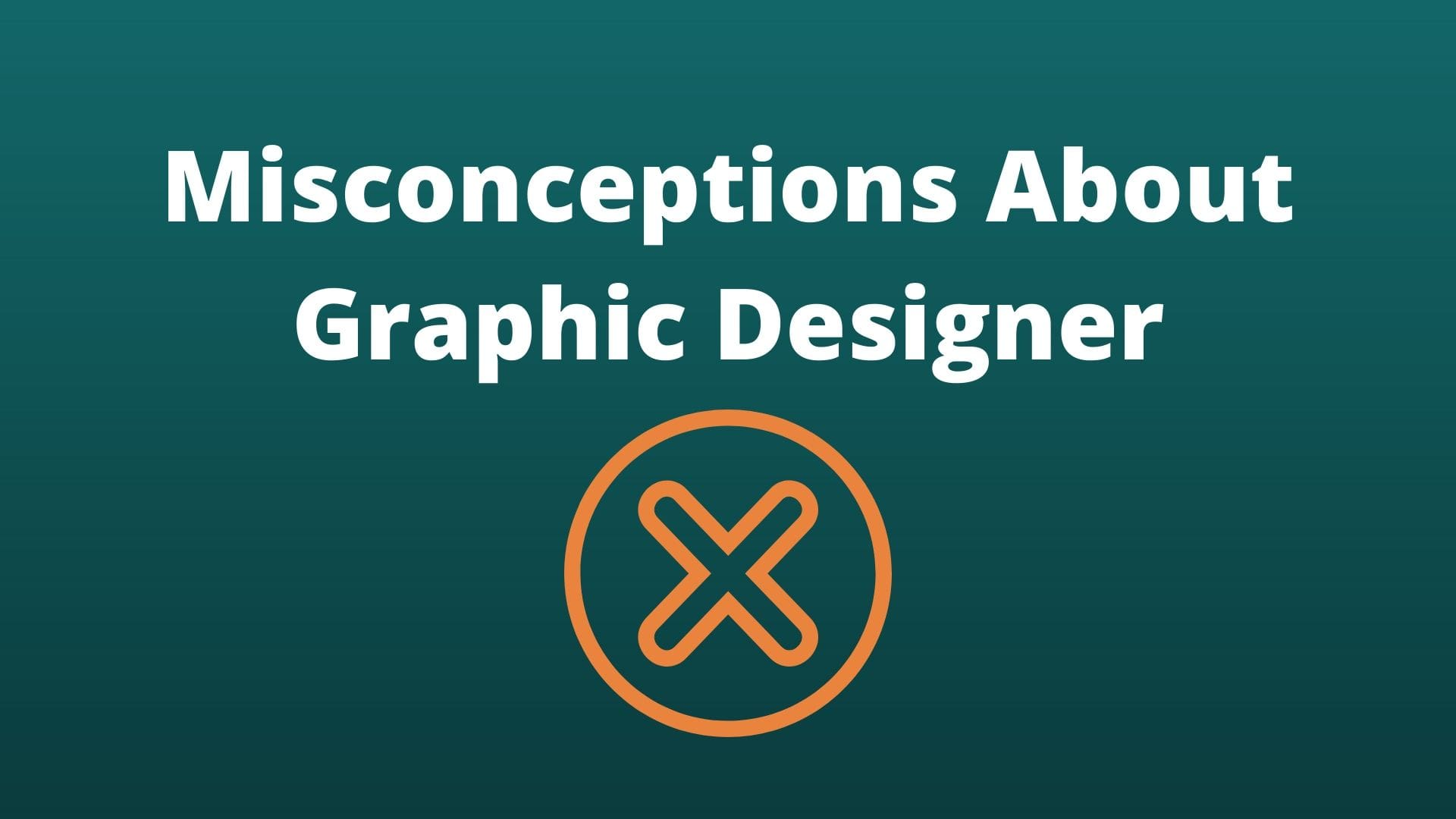 Misconceptions About Graphic Designer