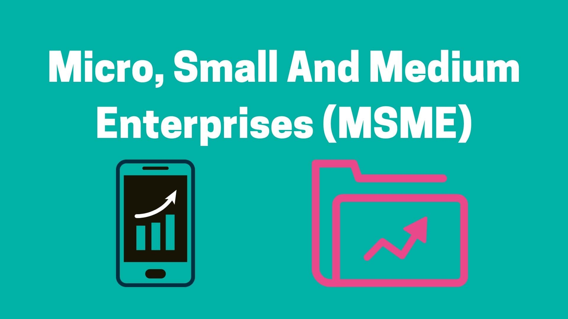 Micro, small and Medium Enterprise (MSME)