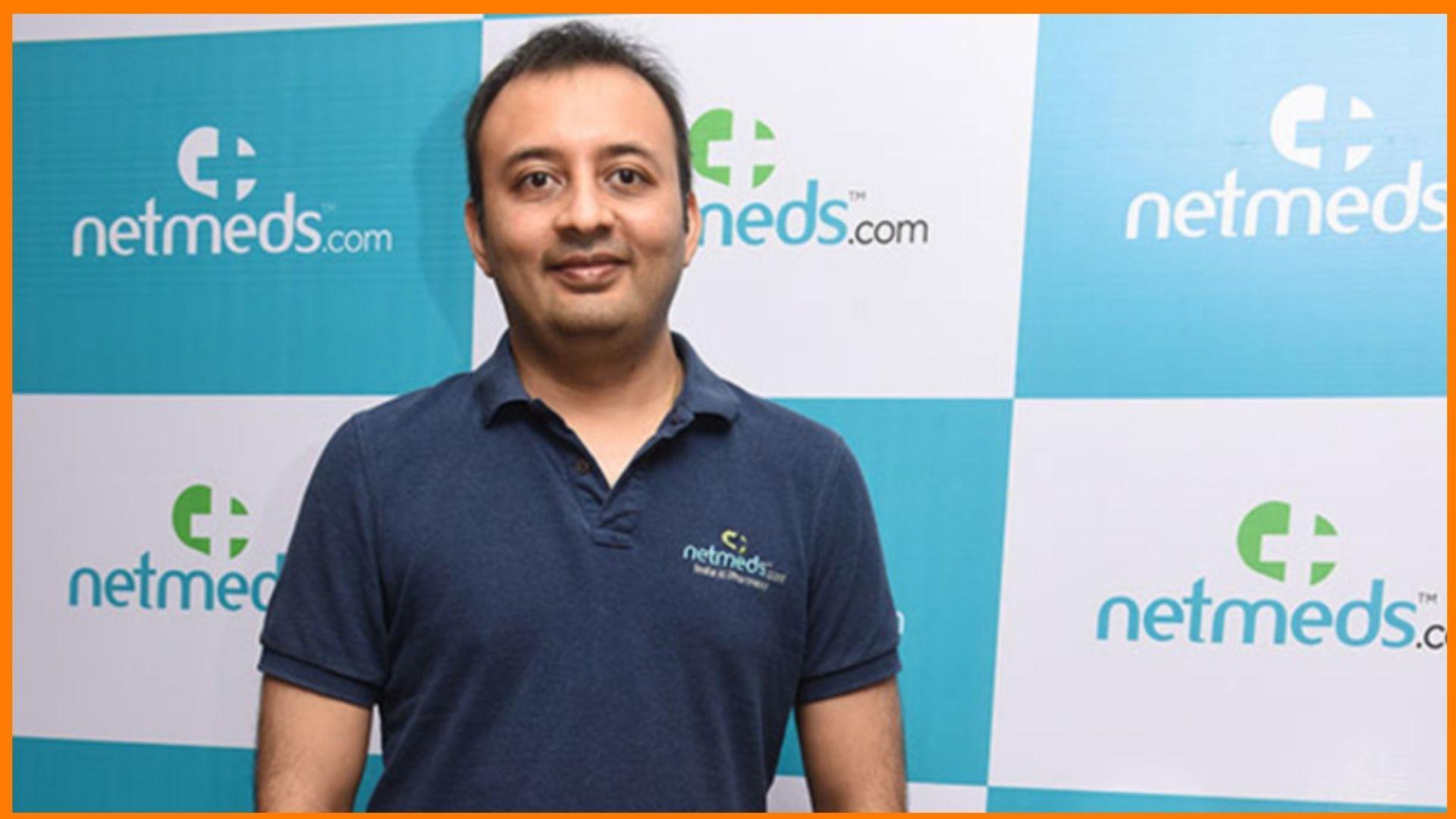 Pradeep Dadha, Founder and CEO, Netmeds