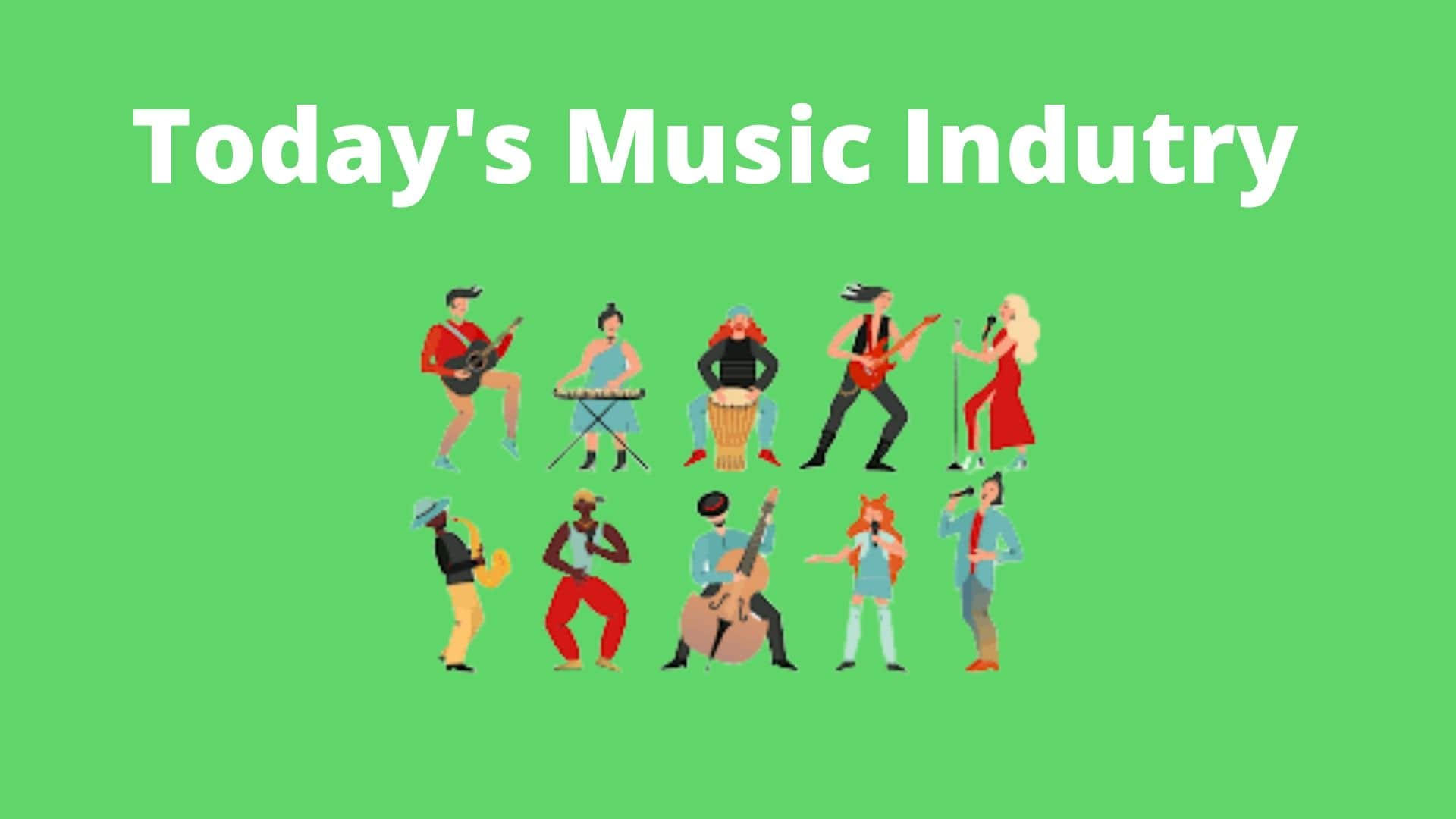 Today's Music Industry