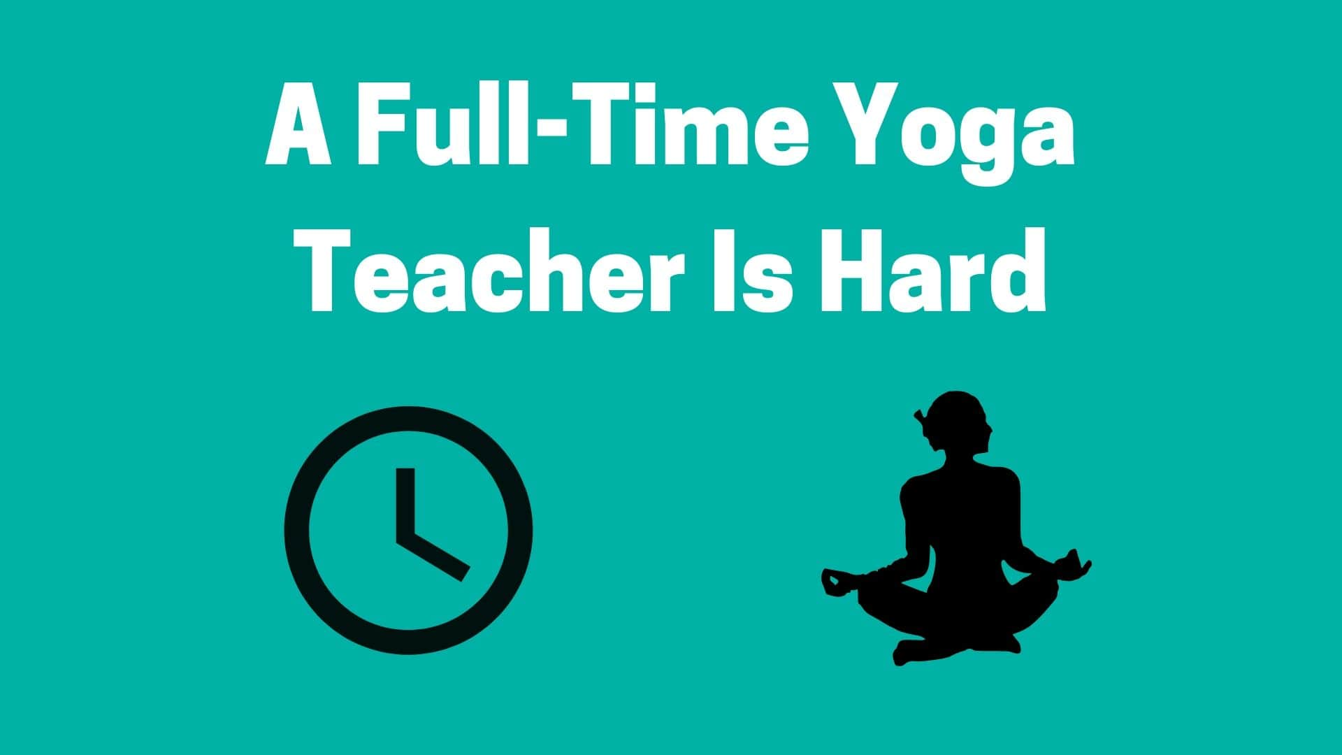 Life Of Yoga Teacher - It's Hard Job